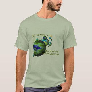 ALL IS FRACTAL T-Shirt