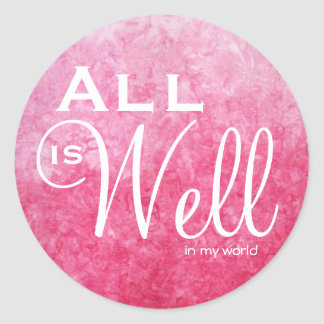 All Is Well in My World Sticker