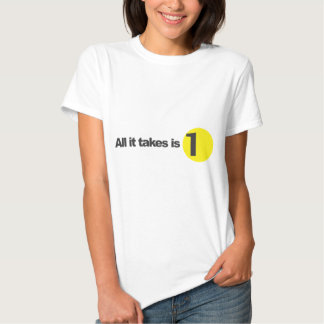 All it takes is 1 - Ladies Babydoll (Fitted) T Shirt