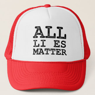 All Li es Matter Political Trucker Hat
