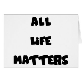 All Life Matters Card
