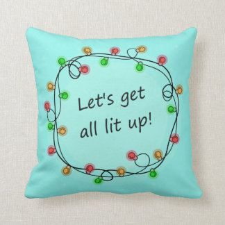 """""""All Lit Up"""" funny Christmas party throw pillow"""