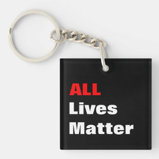 """All Lives Matter"" Keychain"