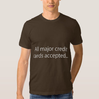 All Major Credit Cards Accepted Shirts