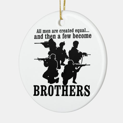 All Men Are Created Equal A Few Become Brothers Ornaments