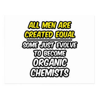 All Men Are Created Equal...Organic Chemists Postcard