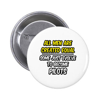 All Men Are Created Equal...Pilots 6 Cm Round Badge
