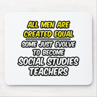 All Men Are Created Equal...Soc. Studies Teachers Mouse Pad