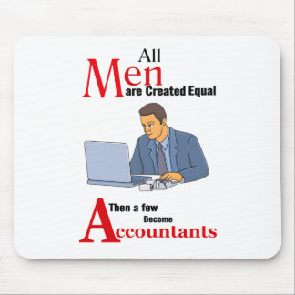 All Men Are Created Equal Then a Few Become Accoun Mouse Pad