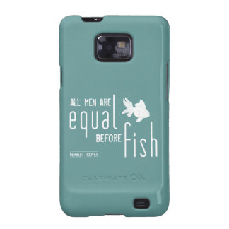 All men are equal before fish (all colors) samsung galaxy SII cases