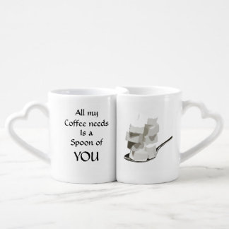 All my coffee needs is you Sugar Coffee Mug Set