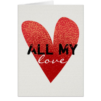 All My Love   Heart   Valentines Day Card