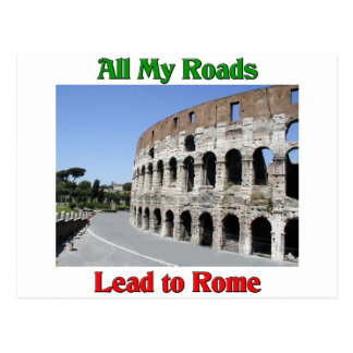 All My Roads Lead To Rome Italy Postcard