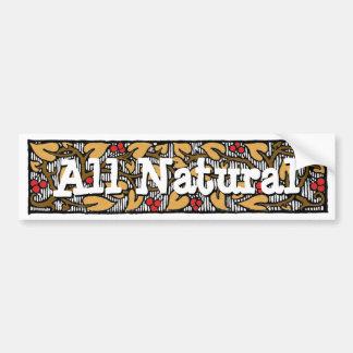 All Natural Slogan Car Bumper Sticker