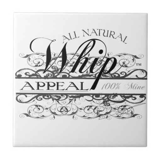 All natural Whip Appeal Tile