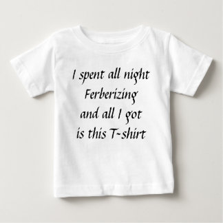 All night ferberizing baby T-Shirt