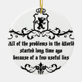 All Of  he Problems In The World ..quote Ceramic Ornament