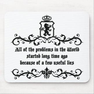 All Of  he Problems In The World ..quote Mouse Pad