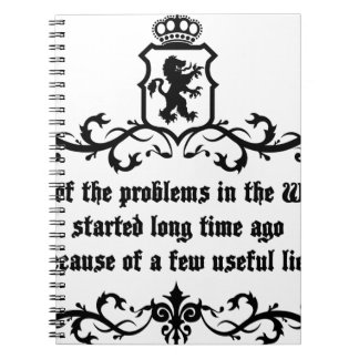All Of  he Problems In The World ..quote Notebooks