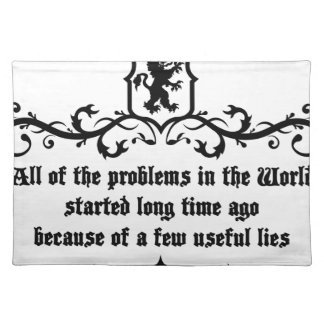 All Of  he Problems In The World ..quote Placemat