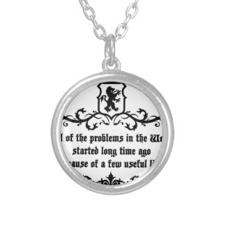 All Of  he Problems In The World ..quote Silver Plated Necklace