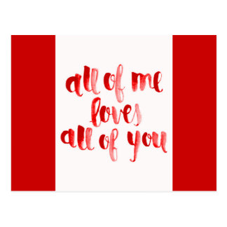 ALL OF ME LOVES ALL OF YOU FLIRTING SAYINGS EXPRES POST CARD
