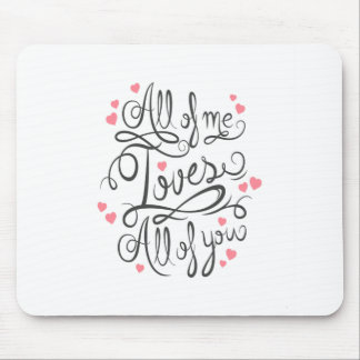 All Of Me Loves All Of You  Mousepad
