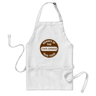 All of my coworkers are stupid idiots standard apron