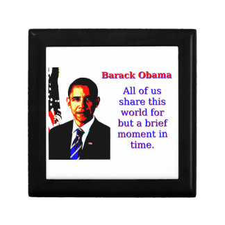 All Of Us Share This World - Barack Obama Small Square Gift Box