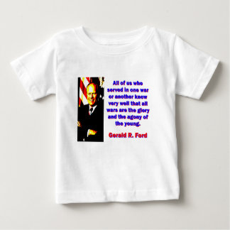 All Of Us Who Served - Gerald Ford Baby T-Shirt