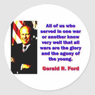 All Of Us Who Served - Gerald Ford Classic Round Sticker