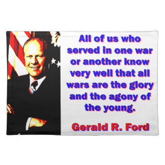 All Of Us Who Served - Gerald Ford Placemat