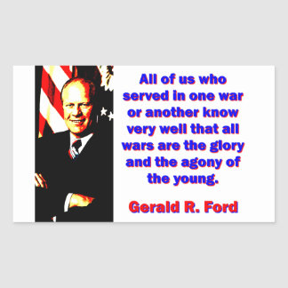 All Of Us Who Served - Gerald Ford Rectangular Sticker