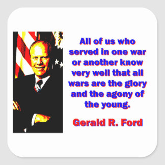 All Of Us Who Served - Gerald Ford Square Sticker