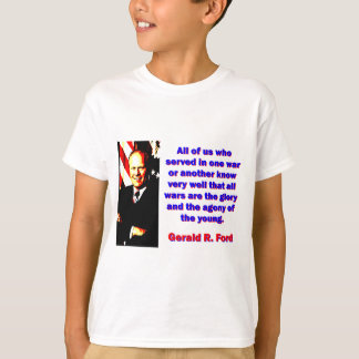 All Of Us Who Served - Gerald Ford T-Shirt