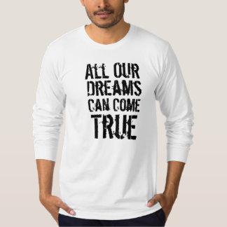 All Our Dreams Can Come True Men Baseball Shirt