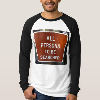 All Persons To Be Searched shirt