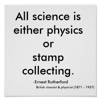 All science is either physics or stamp collecti... poster