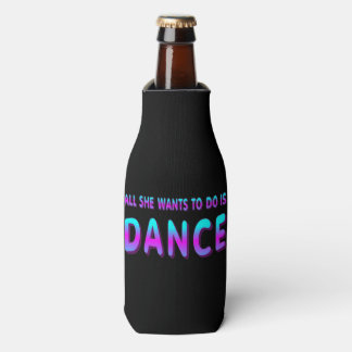 all She Wants To Do Is Dance Drink Holder Bottle Cooler