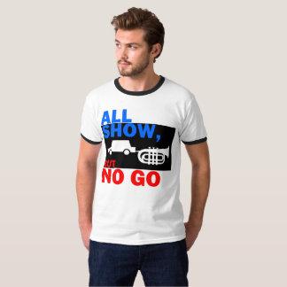 ALL SHOW NO GO T-Shirt