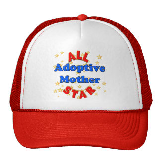 All Star Adoptive Mother Mothers Day Gifts Trucker Hat