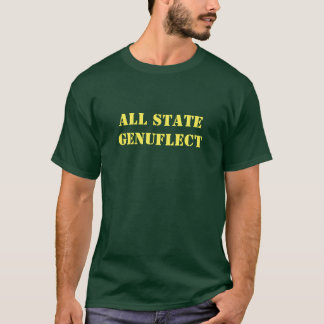 All State Genuflect T-Shirt