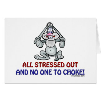 All Stressed Out Bunny Card