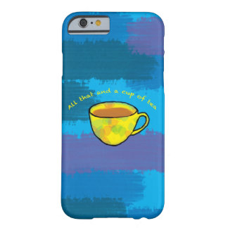 All that and a cup of tea iPhone 6 case