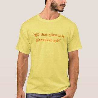 All That Glitters Is Hanukkah Gelt - Funny T-Shirt