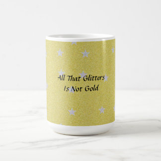All That Glitters Is Not Gold Glitter Background Basic White Mug