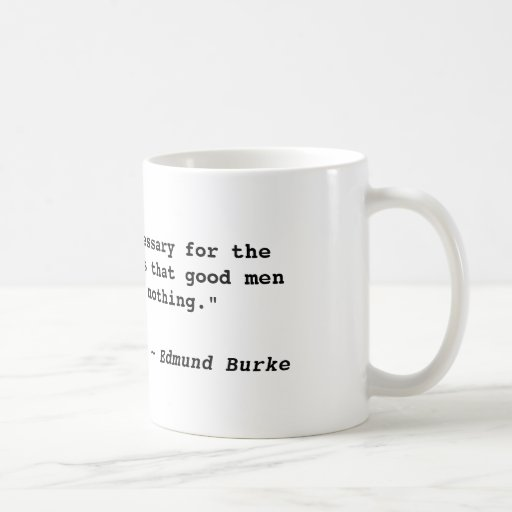"""All that is necessary for the triumph of evil ... Mug"