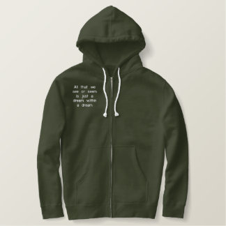 All that we see or seem is just a dream within ... embroidered hoody