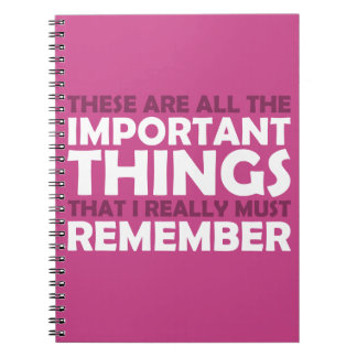 All the Important Things that I Must Remember Notebook
