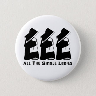 All The Single Ladies 6 Cm Round Badge